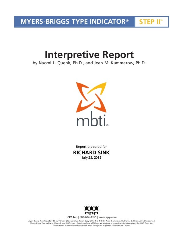 Myers-Briggs Type Indicator® Step IITM (Form Q) Interpretive Report Copyright 2001, 2003 by Peter B. Myers and Katharine D...