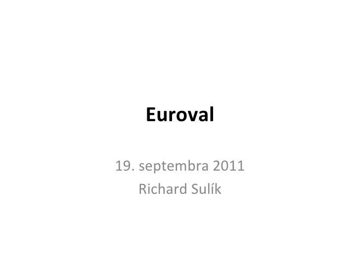Euroval 19. septembra 2011 Richard Sulík