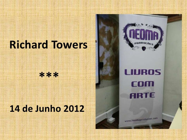 Richard Towers      ***14 de Junho 2012