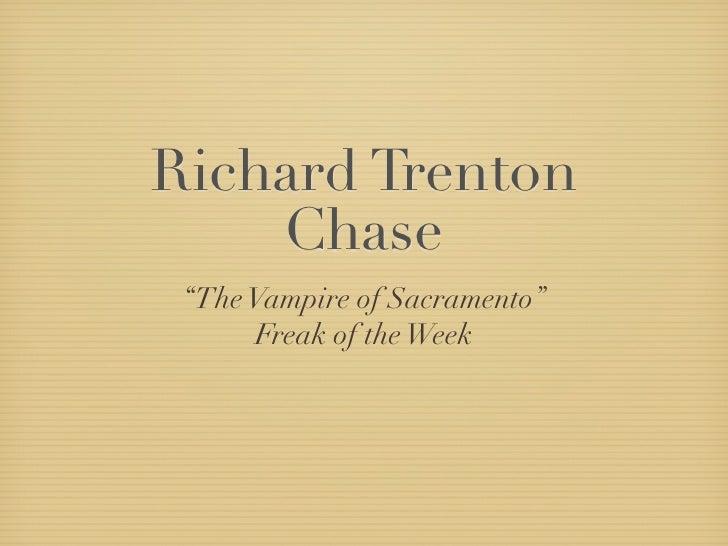 "Richard Trenton     Chase  ""The Vampire of Sacramento""       Freak of the Week"