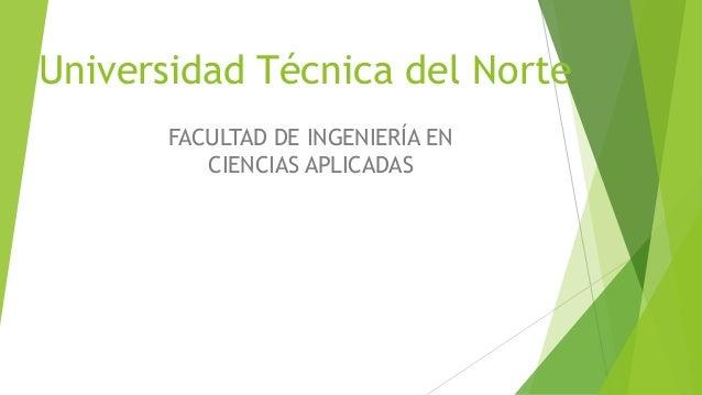 Universidad Técnica del Norte FACULTAD DE INGENIERÍA EN CIENCIAS APLICADAS