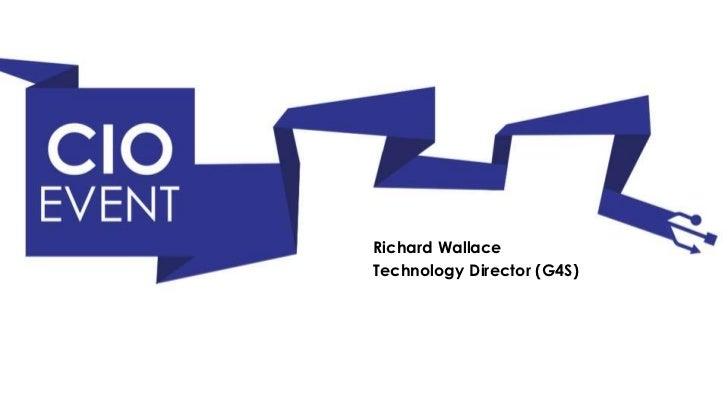 Richard WallaceTechnology Director (G4S)