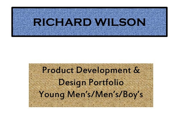 RICHARD WILSON Product Development & Design Portfolio Young Men's/Men's/Boy's