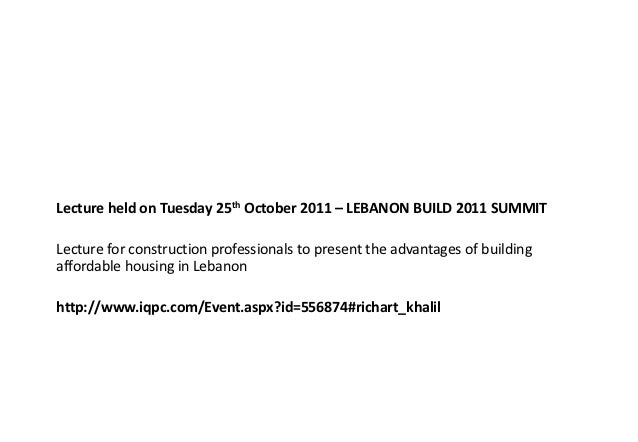Lecture held on Tuesday 25th October 2011 – LEBANON BUILD 2011 SUMMITLecture for construction professionals to present the...