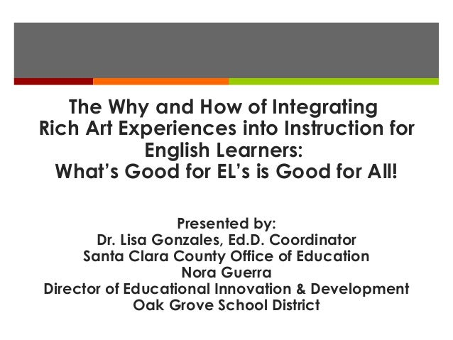The Why and How of IntegratingRich Art Experiences into Instruction for           English Learners:  What's Good for EL's ...