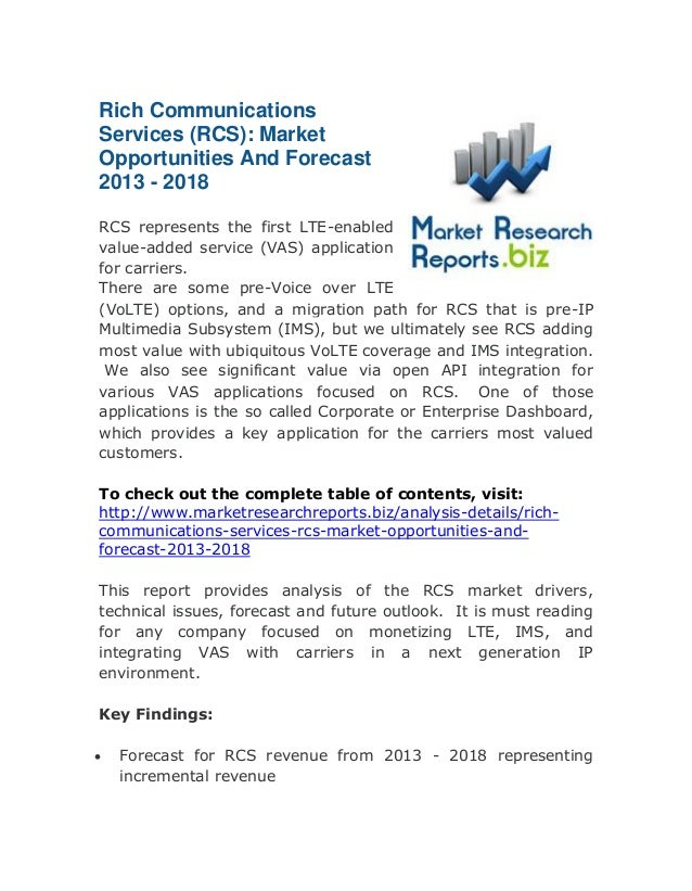 Rich Communications Services (RCS): Market Opportunities And Forecast 2013 - 2018 RCS represents the first LTE-enabled val...