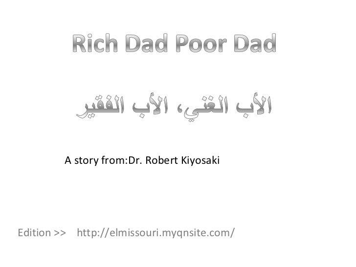 A story from:Dr. Robert Kiyosaki Edition >>  http://elmissouri.myqnsite.com/