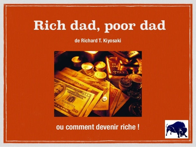 Rich dad, poor dad de Richard T. Kiyosaki ou comment devenir riche !