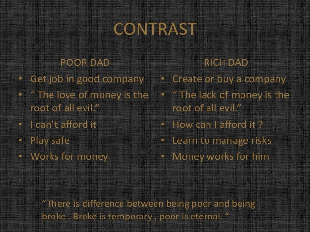 rich dad and poor dad Summary and reviews of rich dad, poor dad by robert kiyosaki, plus links to a book excerpt from rich dad, poor dad and author biography of sharon l.