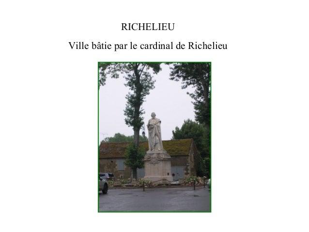 RICHELIEU Ville bâtie par le cardinal de Richelieu