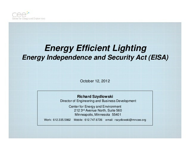 Energy Efficient LightingEnergy Independence and Security Act (EISA)                               October 12, 2012       ...