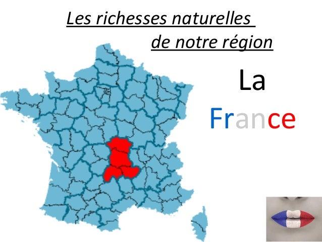 La France Les richesses naturelles de notre région