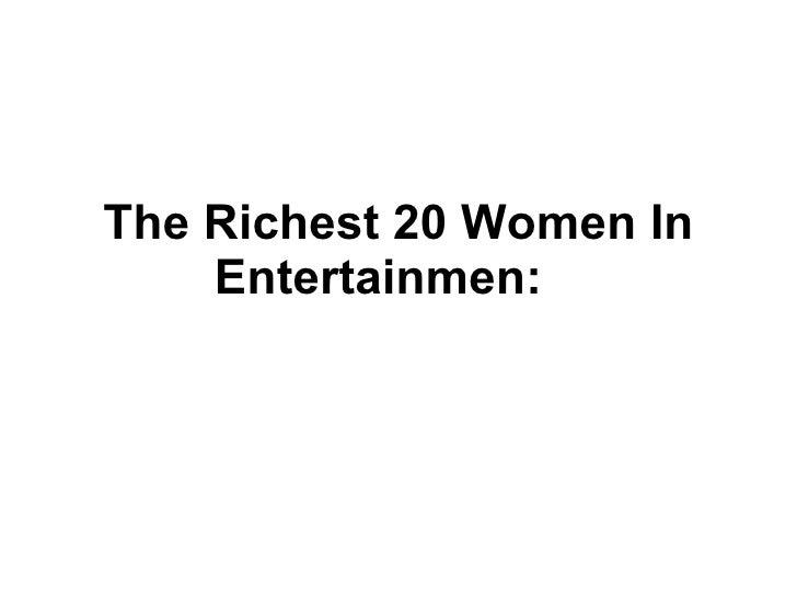 The Richest 20 Women In Entertainmen: