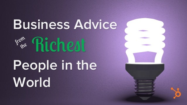 Business Advice Richest People in the World