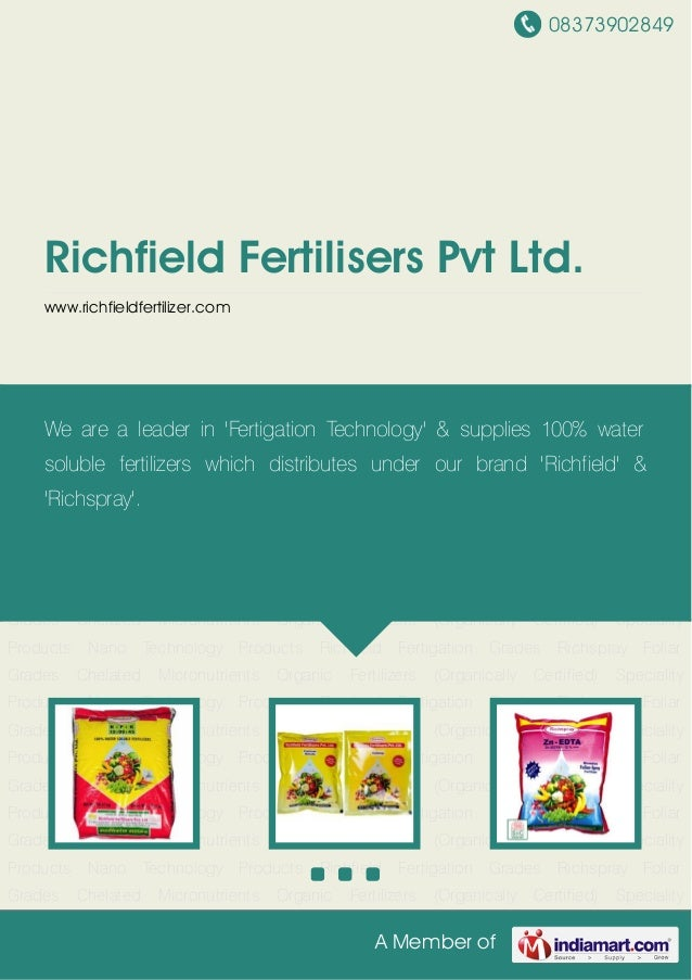08373902849A Member ofRichfield Fertilisers Pvt Ltd.www.richfieldfertilizer.comRichfield Fertigation Grades Richspray Foli...