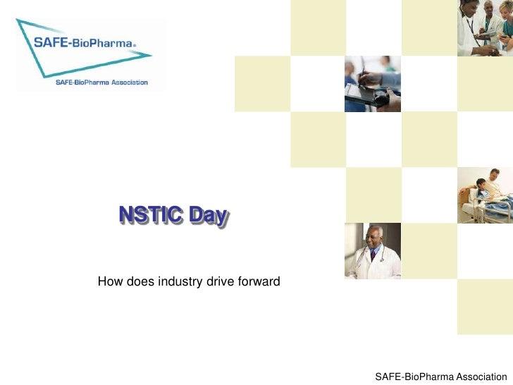 NSTIC DayHow does industry drive forward                                  SAFE-BioPharma Association