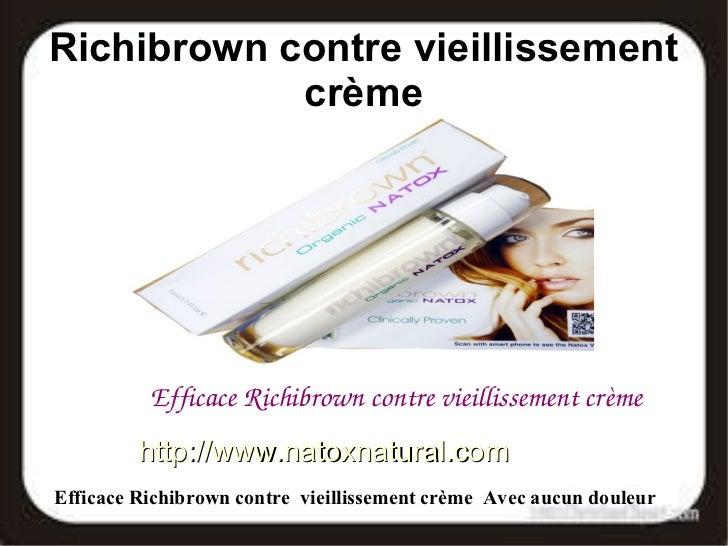 Richibrown contre vieillissement            crème          EfficaceRichibrowncontrevieillissementcrème         http://...