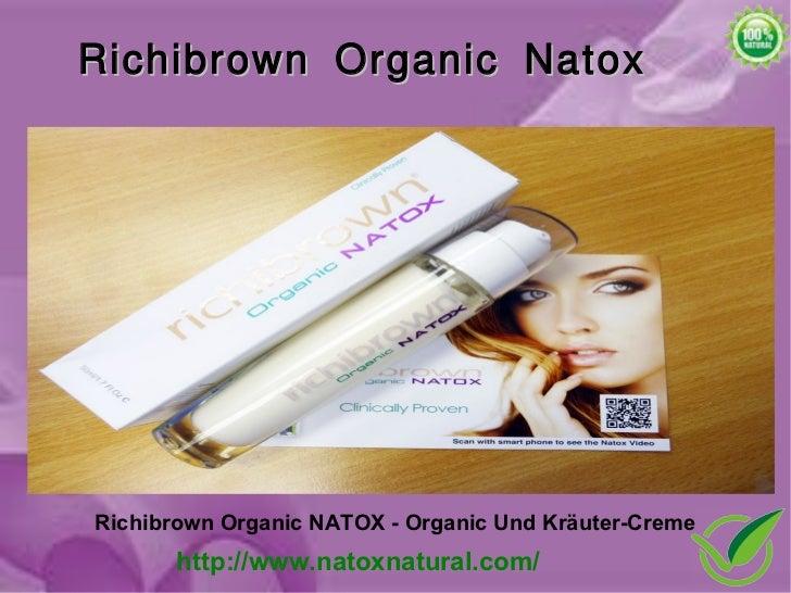 Richibrown Organic NatoxRichibrown Organic NATOX - Organic Und Kräuter-Creme       http://www.natoxnatural.com/