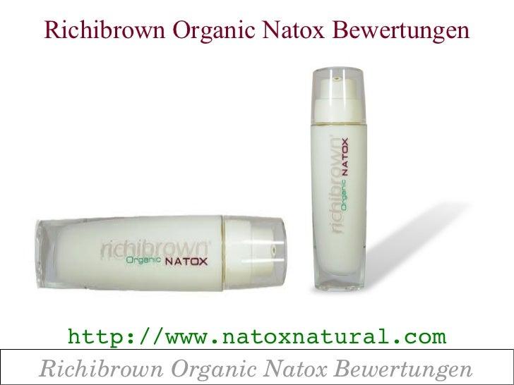 Richibrown Organic Natox Bewertungen  http://www.natoxnatural.comRichibrownOrganicNatoxBewertungen