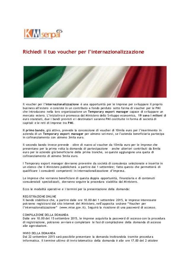 Richiedi il tuo voucher per l'internazionalizzazione Il voucher per l'internazionalizzazione è una opportunità per le impr...