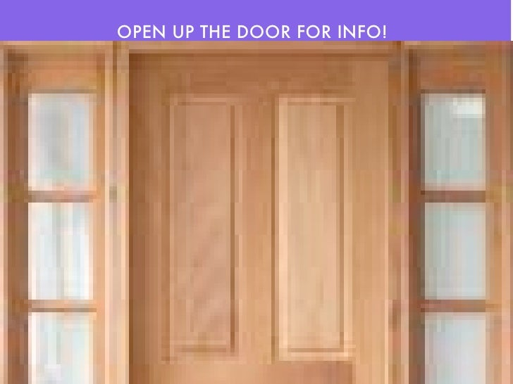 OPEN UP THE DOOR FOR INFO!