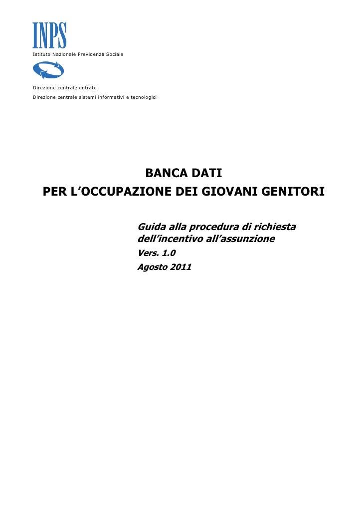 Istituto Nazionale Previdenza SocialeDirezione centrale entrateDirezione centrale sistemi informativi e tecnologici       ...