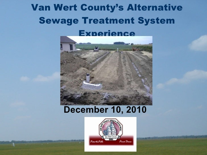 Van Wert County's Alternative Sewage Treatment System Experience December 10, 2010