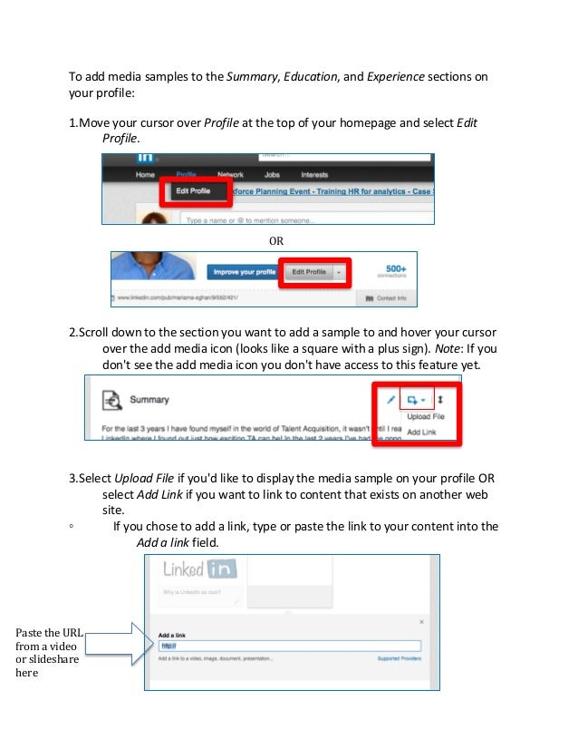 To add media samples to the Summary, Education, and Experience sections on your profile: 1.Mov...