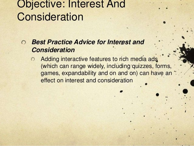 Objective: Interest AndConsideration   Best Practice Advice for Interest and   Consideration      Adding interactive featu...