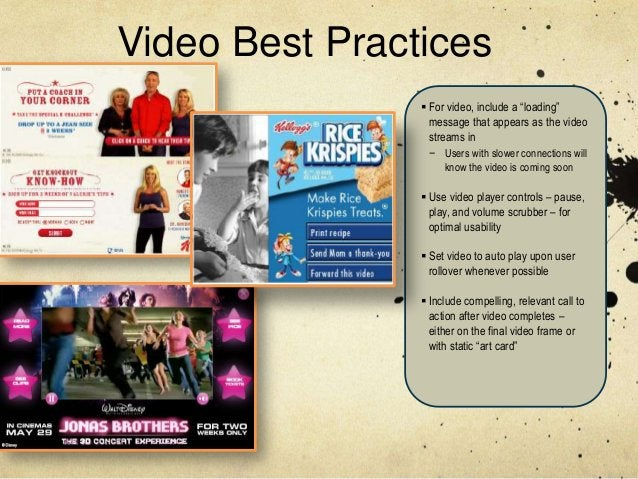 """Video Best Practices                 For video, include a """"loading""""                  message that appears as the video   ..."""
