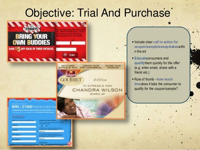 Objective: Trial And Purchase                      Include clear call to action for                       coupon/sample/s...