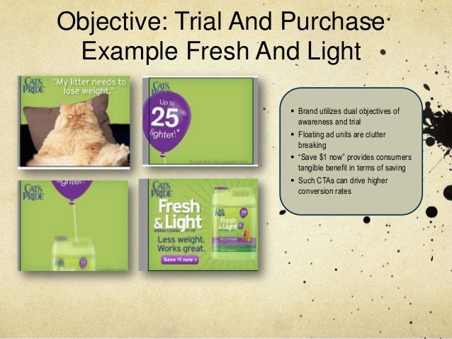 Objective: Trial And Purchase Example Fresh And Light                     Brand utilizes dual objectives of              ...