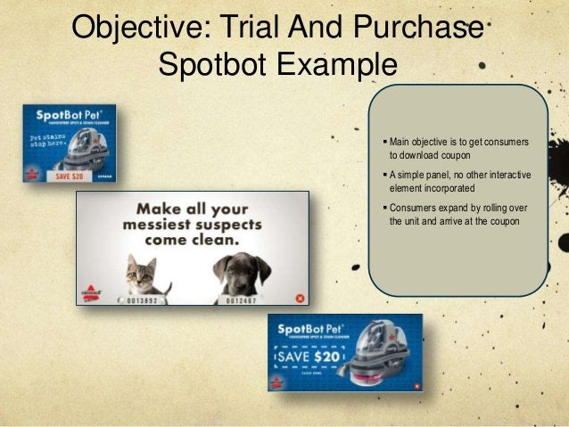 Objective: Trial And Purchase      Spotbot Example                      Main objective is to get consumers               ...
