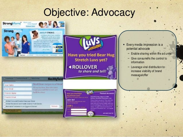 Objective: Advocacy                 Every media impression is a                  potential advocate                   − E...
