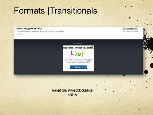 Formats  Transitionals         Transitionals/Roadblocks/Inter                     stitials