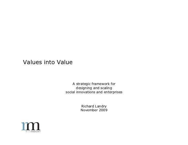 Values into Value       Why social innovation is the key to creating value in today's                       values-driven ...