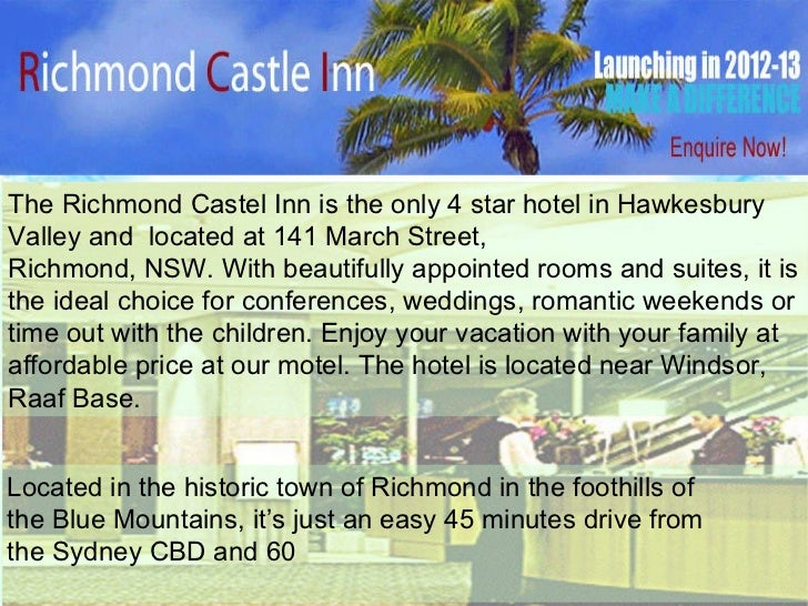 141 March Street, Richmond, NSW  The Richmond Castel Inn is the only 4 star hotel in Hawkesbury Valley and  located at 141...