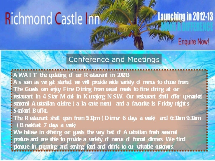 Conference and Meetings AWAIT the updating of our Restaurant in 2012-13:  As soon as we get started, we will provide wide ...