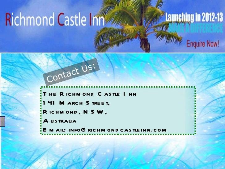 Contact Us: The Richmond Castle Inn  141 March Street, Richmond, NSW, Australia Email: info@richmondcastleinn.com