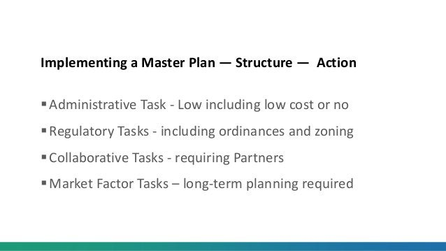 Implementing a Master Plan — Structure — Action Administrative Task - Low including low cost or no Regulatory Tasks - in...