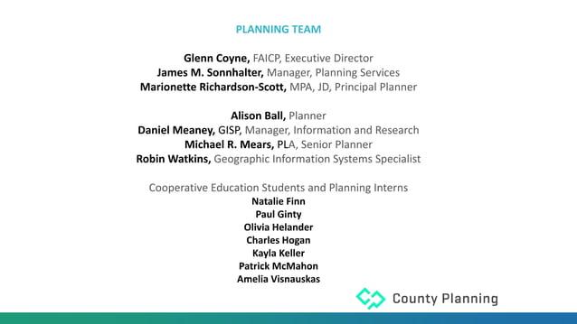 PLANNING TEAM Glenn Coyne, FAICP, Executive Director James M. Sonnhalter, Manager, Planning Services Marionette Richardson...