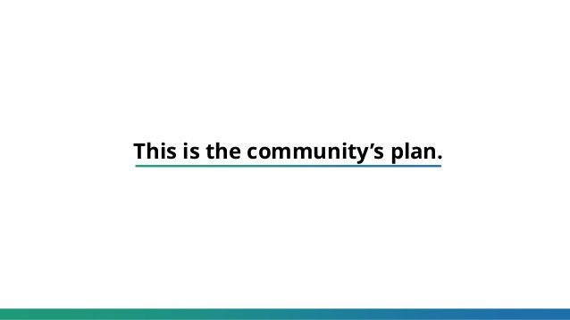 This is the community's plan.