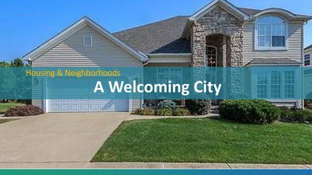 Housing & Neighborhoods A Welcoming City