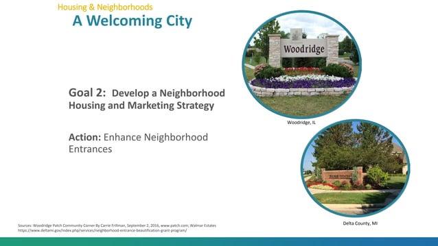Goal 2: Develop a Neighborhood Housing and Marketing Strategy Action: Enhance Neighborhood Entrances Housing & Neighborhoo...