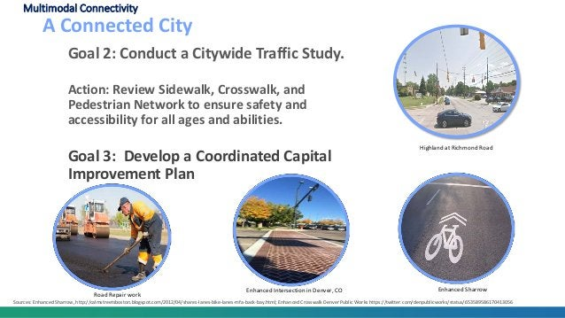 Goal 2: Conduct a Citywide Traffic Study. Action: Review Sidewalk, Crosswalk, and Pedestrian Network to ensure safety and ...