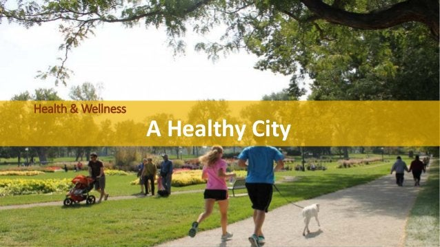 Health & Wellness A Healthy City