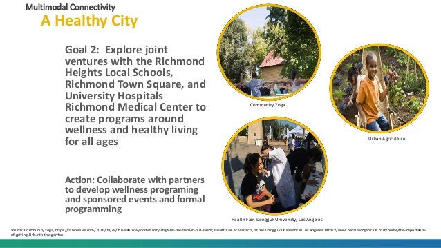 Goal 2: Explore joint ventures with the Richmond Heights Local Schools, Richmond Town Square, and University Hospitals Ric...