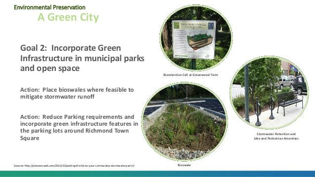 Goal 2: Incorporate Green Infrastructure in municipal parks and open space Action: Place bioswales where feasible to mitig...