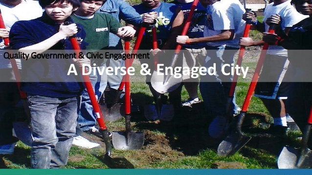 Quality Government & Civic Engagement A Diverse & Engaged City