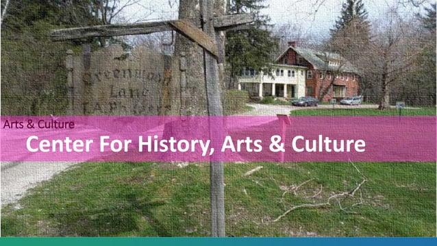 Arts & Culture Center For History, Arts & Culture